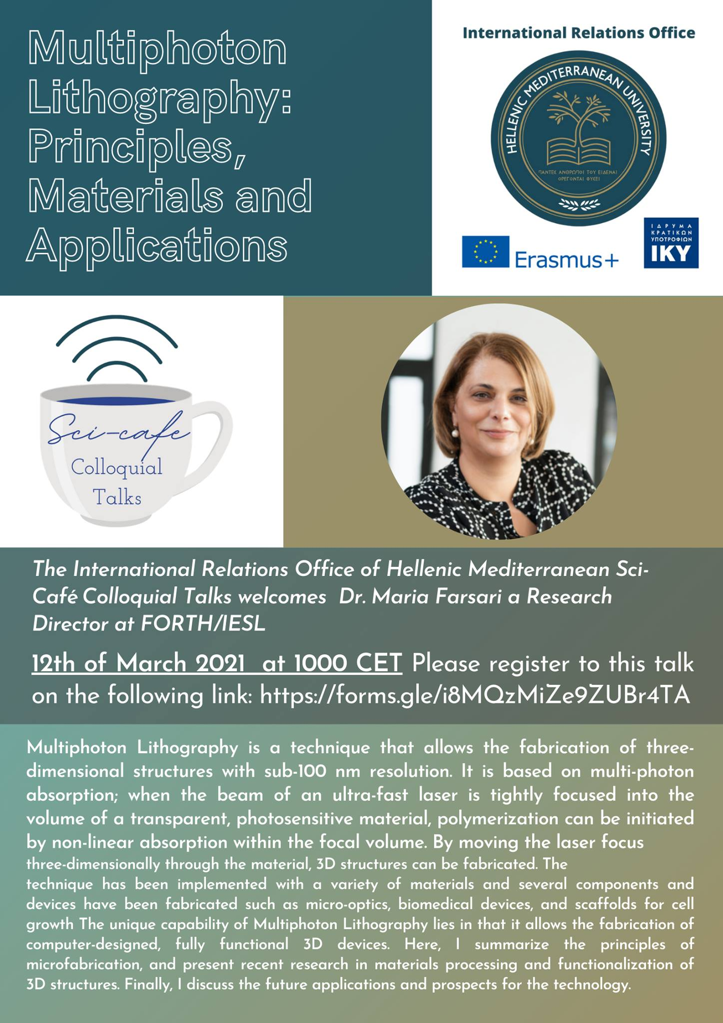 Sci- Cafe Talk from Dr. Maria Farsari  (Research Director at FORTH/IESL and the leader of the NLL group), Friday 12th of March 2021